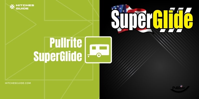 How Safe Are Pullrite SuperGlide Hitch
