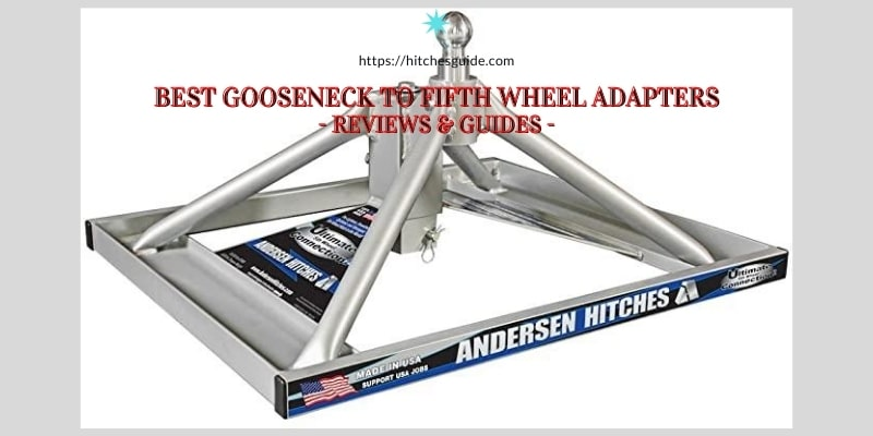 Best Gooseneck To Fifth Wheel Adapters
