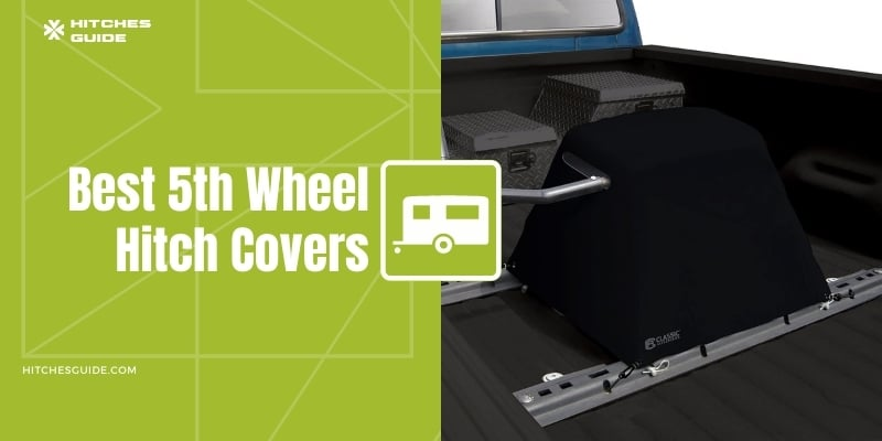 Best 5th Wheel Hitch Covers